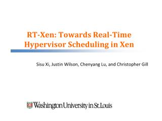 RT- Xen : Towards Real-Time Hypervisor Scheduling in  Xen