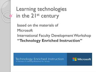 Learning technologies  in the 21 st  century