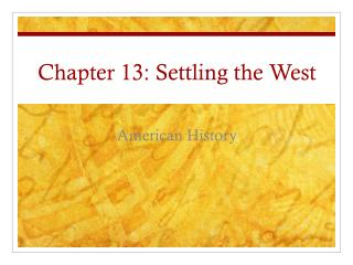 Chapter 13: Settling the West