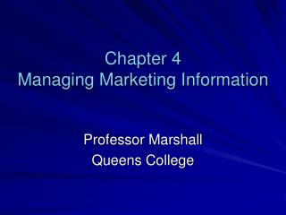 Chapter 4 Managing Marketing Information