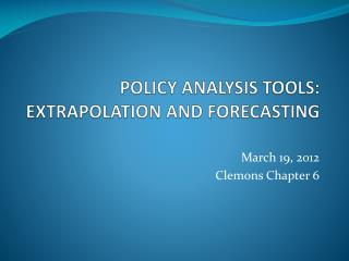 POLICY ANALYSIS TOOLS: EXTRAPOLATION AND FORECASTING