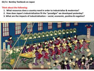 02/11  Bentley Textbook on Japan Think about the following:
