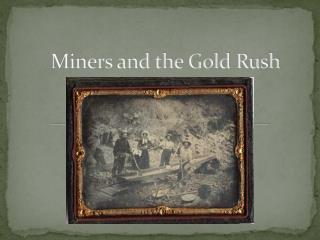 Miners and the Gold Rush