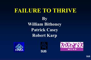 FAILURE TO THRIVE