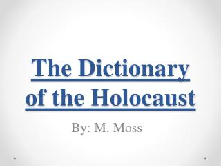 The Dictionary of the Holocaust