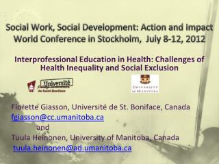 Social Work, Social Development: Action and Impact World Conference in Stockholm,  July 8-12, 2012
