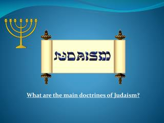 What are the main doctrines of Judaism?