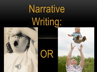 Narrative Writing: OR