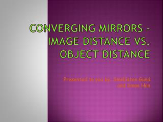 Converging Mirrors – image distance vs. object distance