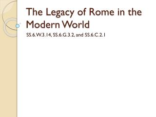 The Legacy of Rome in the Modern World