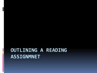 Outlining a reading  assignmnet