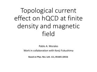 Topological  c urrent  effect on hQCD at finite density and magnetic field