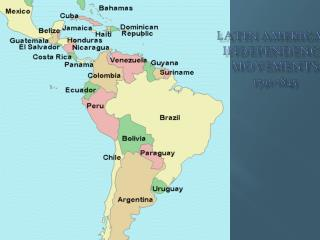 Latin American Independence Movements 1791-1845