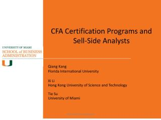 CFA Certification Programs and Sell-Side Analysts Qiang Kang Florida International University