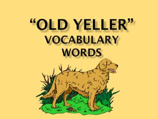 """Old Yeller"" Vocabulary Words"