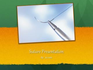Suture Presentation