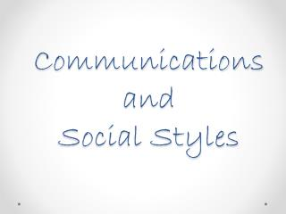 Communications  and  Social Styles
