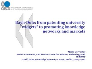 "Bayh -Dole: from patenting university ""widgets"" to promoting knowledge networks and markets"