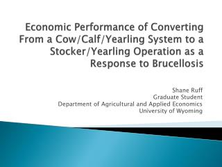 Shane Ruff Graduate Student Department of Agricultural and Applied Economics University of Wyoming
