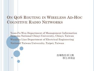On  QoS  Routing in Wireless Ad-Hoc  Cognitive Radio  Networks