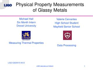 Physical Property Measurements of Glassy Metals