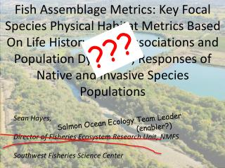 Sean  Hayes,  Director  of Fisheries Ecosystem Research Unit, NMFS