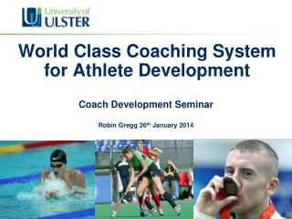 World Class Coaching System for Athlete Development