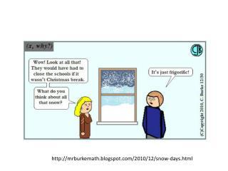 mrburkemath.blogspot/2010/12/snow-days.html