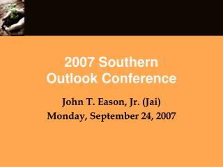 2007 Southern Outlook Conference