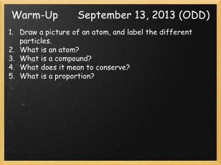 Warm-Up	September 13, 2013 (ODD)