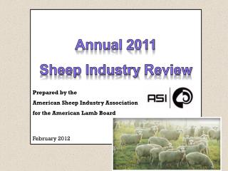 Annual 2011   Sheep Industry  Review Prepared  by  the  American  Sheep Industry Association