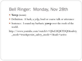 Bell Ringer:  Monday, Nov 28th