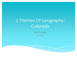 5 Themes Of Geography: Colorado