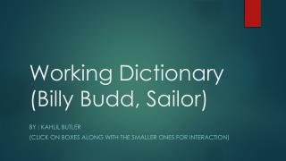 Working Dictionary (Billy Budd, Sailor)