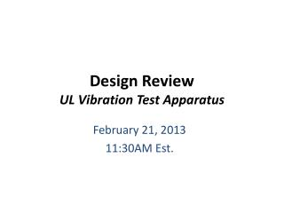 Design Review UL Vibration Test Apparatus