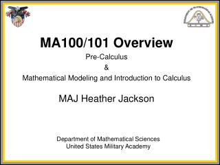 MA100/101 Overview Pre-Calculus & Mathematical Modeling and Introduction to Calculus
