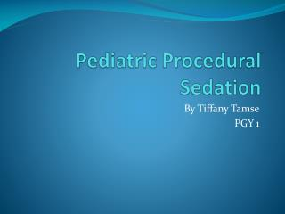 Pediatric Procedural Sedation