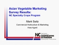 Asian Vegetable Marketing Survey Results: NC Specialty Crops Program