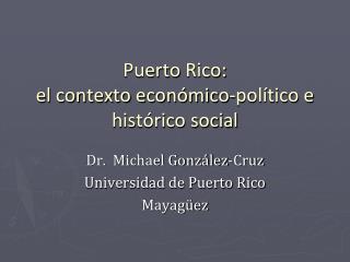 Puerto  Rico: el contexto económico-político e histórico social
