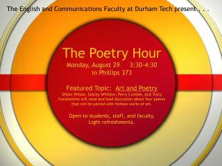 The English and Communications Faculty at Durham Tech present . . .