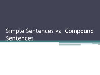Simple Sentences vs. Compound Sentences