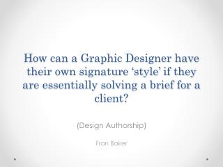 (Design Authorship) Fran Baker