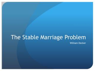 The Stable  M arriage Problem