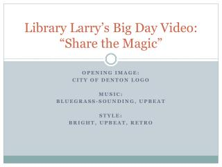 """Library Larry's Big Day Video: """"Share the Magic"""""""