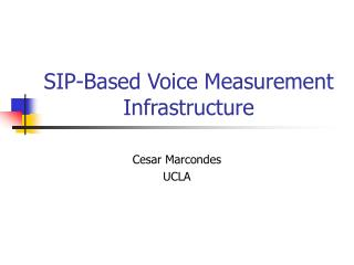 SIP-Based Voice Measurement Infrastructure