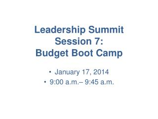 Leadership Summit Session 7:  Budget Boot Camp