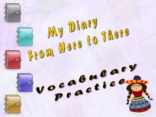 My Diary  From Here to There