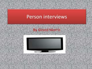 Person interviews