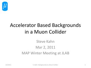 Accelerator Based Backgrounds in a Muon Collider