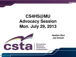 CS4HS@MU Advocacy  Session Mon .  July  29 ,  2013